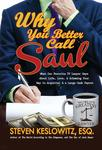 Why You Better Call Saul: What Our Favorite TV Lawyer Says About Life, Love, and Scheming Your Way to Acquittal and a Large Cash Payout