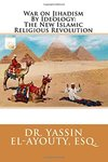 War on Jihadism By Ideology: The New Islamic Religious Revolution