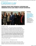 Innocence Project Frees Wrongfully Imprisoned Man; Immigration Justice Clinic Works to Prevent Deportation by Benjamin N. Cardozo School of Law