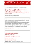 Personhood and Civic Engagement by People with Disabilities: A Conference to Explore the Legal Underpinnings of Personhood and the Barriers to Participation by Persons with Disabilities in Civic and Social Life