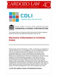 Electronic Information in Criminal Cases by Cardozo Data Law Initiative (CDLI) and New York State Bar Association (NYSBA) Commercial & Federal Litigation Section