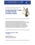 Protecting Fair Trials in High Profile Criminal Cases