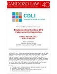 Implementing the New DFS Cybersecurity Regulation by Cardozo Data Law Initiative (CDLI)