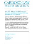 The Uses of Truth: Truth Commission Archives, Justice, and the Search for the Disappeared in El Salvador