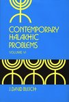Contemporary Halakhic Problem Volume 6 by J. David Bleich