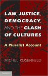 Law, Justice, Democracy, and the Clash of Cultures : a Pluralist Account by Michel Rosenfeld