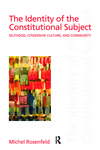 The Identity of the Constitutional Subject : Selfhood, Citizenship, Culture, and Community by Michel Rosenfeld