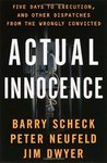 Actual Innocence : Five Days to Execution and Other Dispatches from the Wrongly Convicted by Jim Dwyer, Peter Neufeld, and Barry Scheck