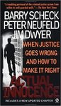 Actual Innocence : When Justice Goes Wrong and How to Make it Right by Jim Dwyer, Peter Neufeld, and Barry Scheck
