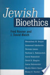 Jewish Bioethics by Fred Rosner and J. David Bleich