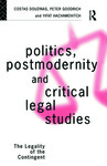 Politics, Postmodernity, and Critical Legal Studies : the Legality of the Contingent