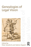 Genealogies of Legal Vision by Peter Goodrich and Valérie Hayaert