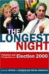 The Longest Night : Polemics and Perspectives on Election 2000 by Arthur J. Jacobson and Michel Rosenfeld