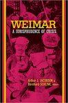 Weimar : a Jurisprudence of Crisis by Arthur J. Jacobson, Bernhard Schlink, and Belinda Cooper (trans.)