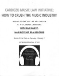 Cardozo Music Law Initiative: How to Crush the Music Industry by Cardozo Entertainment Law Society