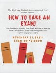 How to Take an Exam! by Black Law Students Association (BLSA)