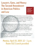 Lawyers, Guns, and Money: The Second Amendment in American Politics and Law